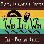 Wild Irish Way - Musica folk irlandese e celtica